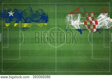 Curacao Vs Croatia Soccer Match, National Colors, National Flags, Soccer Field, Football Game, Compe