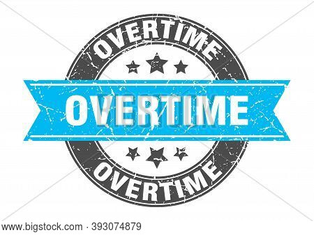 Overtime Round Stamp With Ribbon. Label Sign