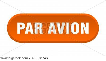 Par Avion Button. Rounded Sign On White Background