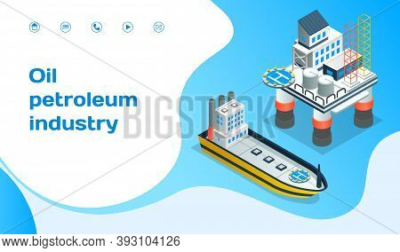 Landing Page Of Website. Oil Petroleum Industry, Ship Delivery, Oil Transportation, Industrial Facto