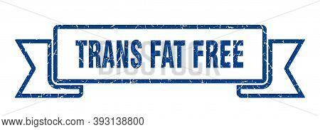 Trans Fat Free Grunge Vintage Retro Band. Trans Fat Free Ribbon