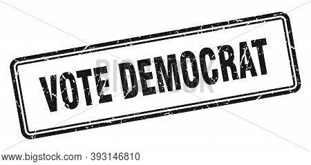 Vote Democrat Stamp. Square Grunge Sign On White Background