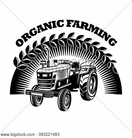 Organic Farming Sign Vector Illustration. Farmers Tractor, Rising Sun Silhouette With Text. Agricult