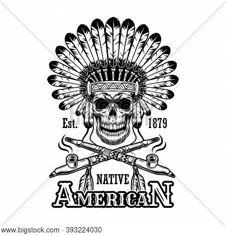 Native American Symbol Vector Illustration. Skull In Feather Headdress, Crossed Pipes Of Peace, Text