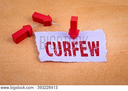 Curfew. Covid-19, Spread Of The Virus, State Of Emergency Concept. Red Arrows With Pins
