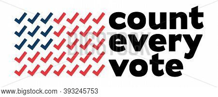 Count Every Vote Concept, Vote Protest, Political Rally, Vector Illustration. Legal Rights Count Eve