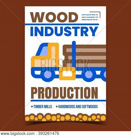Wood Industry Production Promotional Banner Vector. Wood Trunks Truck Transportation Advertising Pos