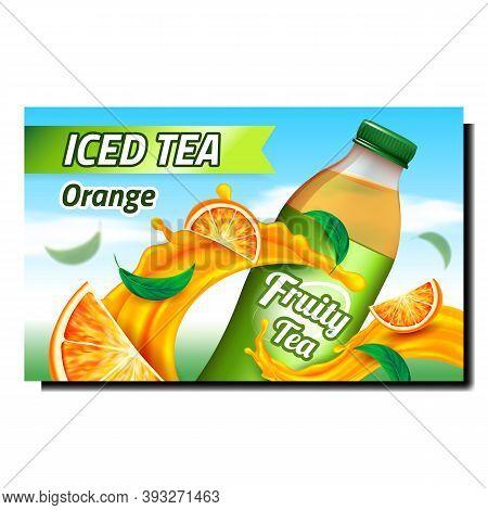 Orange Iced Tea Creative Promotional Poster Vector. Fruit Tea Blank Bottle, Sliced Juicy Citrus Piec
