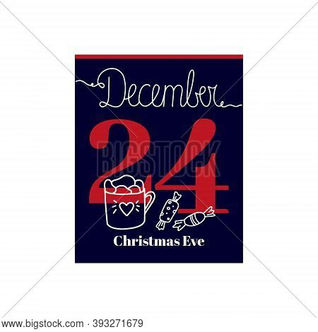 Calendar Sheet, Vector Illustration On The Theme Of Christmas Eve On December 24. Decorated With A H
