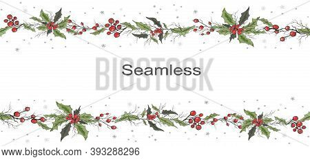 Seamless Vector Frame Of Winter Holly Flowers, Rowan Branches. Hand-drawn Sketch, Doodle, Drawing In