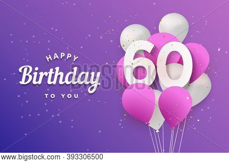Happy 60th Birthday Balloons Greeting Card Background. 60 Years Anniversary. 60th Celebrating With C