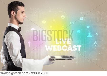 Waiter serving social networking with LIVE WEBCAST inscription, new media concept
