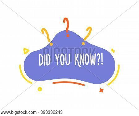 Did You Know Text In A Fluid Liquid Shape With Question Marks And Geometric Elements. Vector Banner