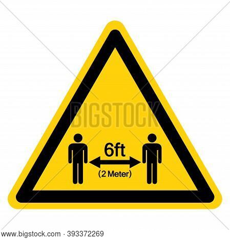 Warning Keep Your Distance 6ft Observe Social Distance Guidance Symbol, Vector  Illustration, Isolat