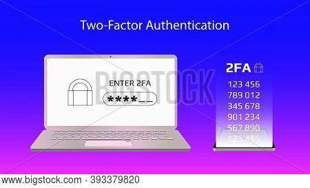 Concept Of 2fa Two-factor Authentication With A Laptop And Codes On A Smartphone. Protecting Your Mo