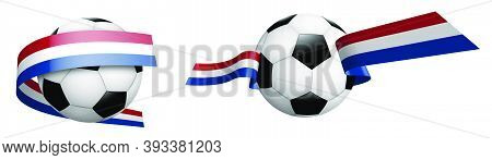 Balls For Soccer, Classic Football In Ribbons With Colors Flag Of Holland, Netherlands. Design Eleme