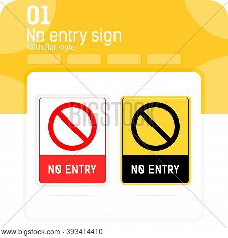 Stop, No Entry Sign With Flat Style Style Isolated On White Background. Flat Vector Illustration No