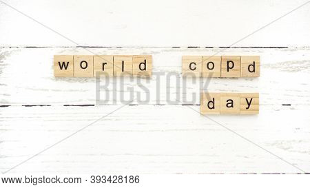 World Chronic Obstructive Pulmonary Disease Day.words From Wooden Cubes With Letters Photo