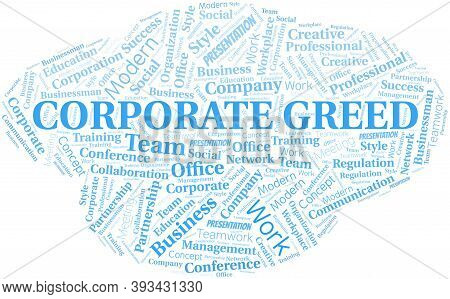 Corporate Greed Vector Word Cloud, Made With The Text Only.