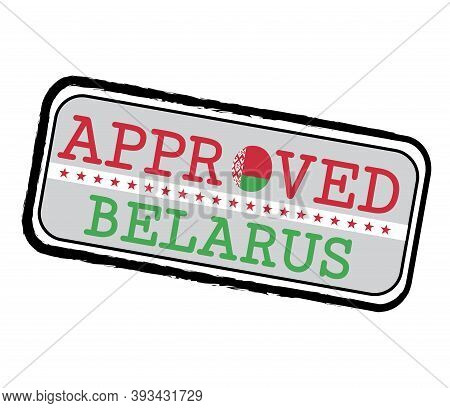 Vector Stamp Of Approved Logo With Belarus Flag In The Shape Of O And Text Belarus. Grunge Rubber Te