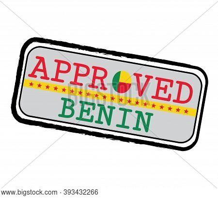 Vector Stamp Of Approved Logo With Beninese Flag In The Shape Of O And Text Benin. Grunge Rubber Tex