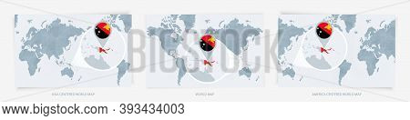 Three Versions Of The World Map With The Enlarged Map Of Papua New Guinea With Flag. Europe, Asia, A