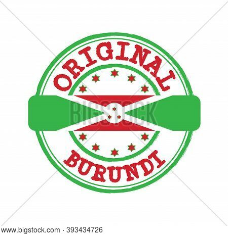 Vector Stamp Of Original Logo With Text Burundi And Tying In The Middle With Nation Flag. Grunge Rub