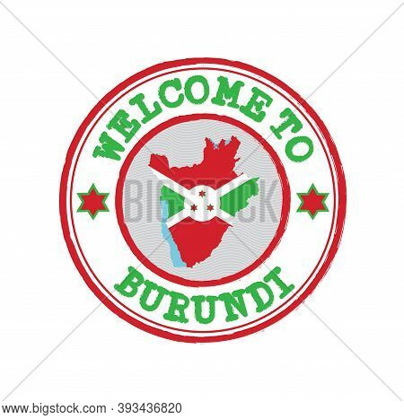 Vector Stamp Of Welcome To Burundi With Map Outline Of The Nation In Center. Grunge Rubber Texture S