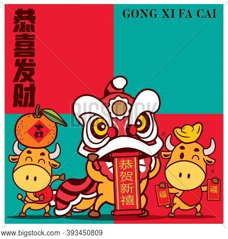 Happy Chinese New Year 2021. The Year Of The Ox. Cute Ox Playing Lion Dance And Ingot On Head With R
