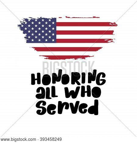 Honoring All Who Served. November 11th, Veterans