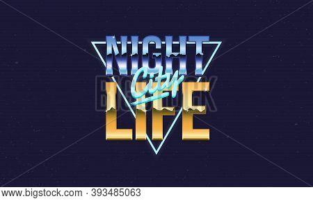 Night Life Retro Logo. Retro Neon Logo. 80's Logo Design. Retro Print For T-shirt, Poster. Vector Lo
