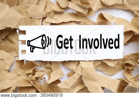 Get Involved, Text On White Paper With Torn Paper Background