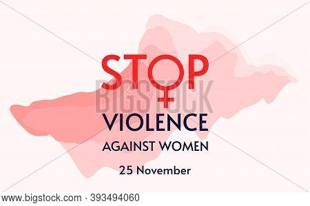 Stop Violence. Design For International Day For The Elimination Of Violence Against Women. November
