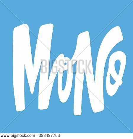 Mono. Hand Drawn Lettering Logo For Social Media Content