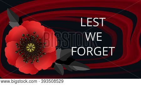 Remembrance Day Lest We Forget. Red Poppy Flower International Symbol Of Peace On Black Background.