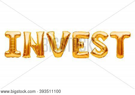 Word Invest Made Of Golden Inflatable Balloons Isolated On White. Helium Gold Foil Balloons Forming