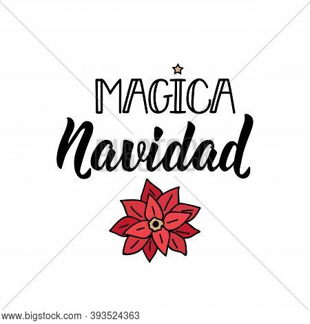 Magica Navidad. Spanish Lettering. Translation From Spanish -magical Christmas. Element For Flyers,