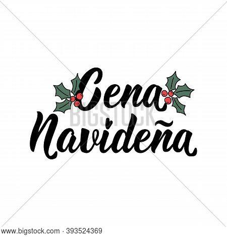 Spanish Lettering. Translation From Spanish - Christmas Dinner. Element For Flyers, Banner, T-shirt