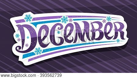 Vector Banner For December, White Badge With Unique Curly Calligraphic Font, Decorative Art Stripes