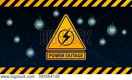 Power Outage, Yellow Warning Logo On The Background Of Starry Sky And Dull Light Bulbs