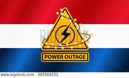 Power Outage, Yellow Warning Sign Wrapped With Garland On The Background Of The Flag Of Netherlands