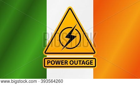 Power Outage, Yellow Warning Sign On The Background Of The Flag Of Ireland