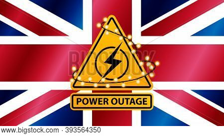 Power Outage, Yellow Warning Sign Wrapped With Garland On The Background Of The Flag Of Great Britai