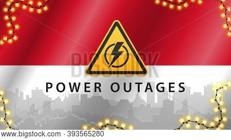 Power Outage, Yellow Warning Sign On The Background Of The Flag Of Indonesia With The Silhouette Of