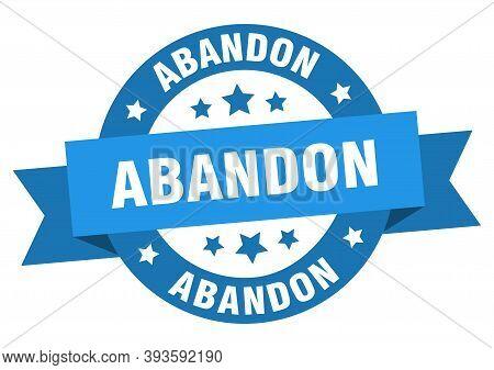 Abandon Round Ribbon Isolated Label. Abandon Sign