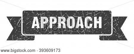 Approach Ribbon. Approach Grunge Band Sign. Approach Banner