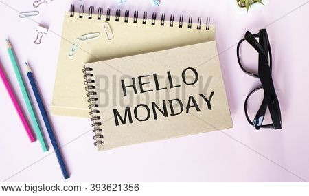 Hello Monday, Blank Album Paper With Hello Monday Inscription On Table With Office Items