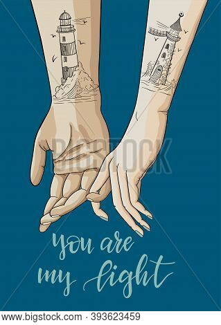Hand Drawn Vector Illustration Of Holding Hands, Includes Lettering. Romantic Postcard. Lighthouse T
