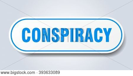 Conspiracy Sign. Conspiracy Rounded Blue Sticker. Conspiracy