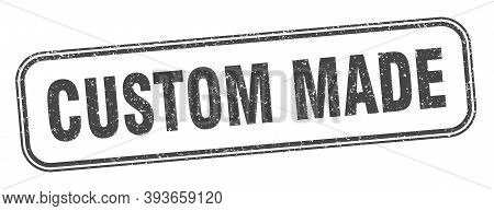 Custom Made Stamp. Custom Made Square Grunge Sign. Label
